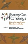 Sharing Our Pathways: Native Perspectives on Education in Alaska