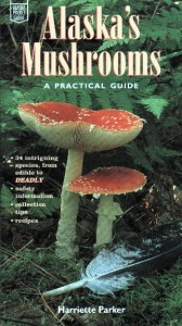 Cover of Alaska's Mushrooms - A Practical Guide