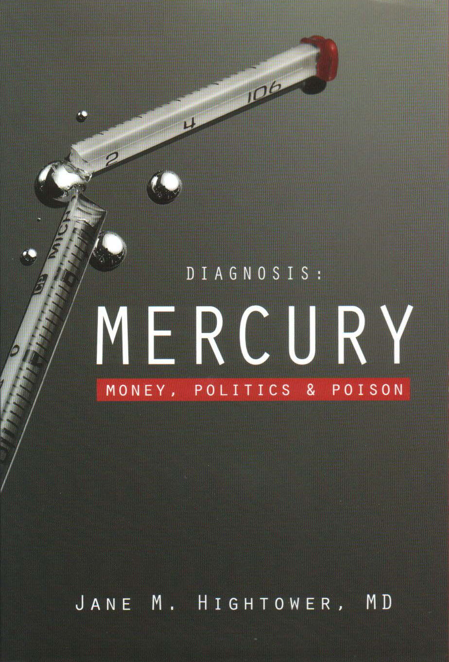 Diagnosis: Mercury – Money, Politics, and Poison