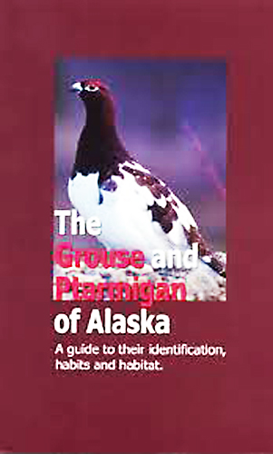 The Grouse and Ptarmigan of Alaska