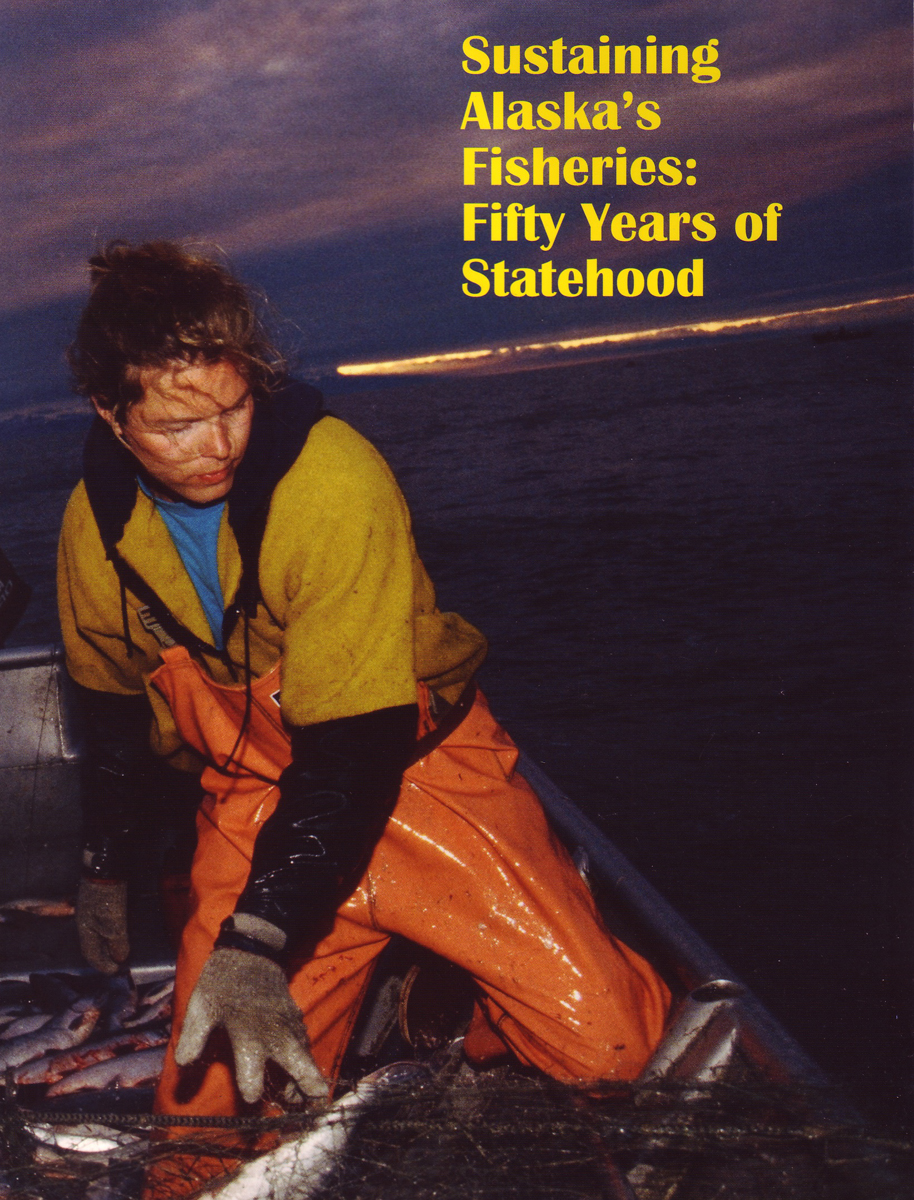 Sustaining Alaska's Fisheries: Fifty Years of Statehood